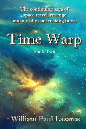Time Warp:  Book Two de William Paul Lazarus