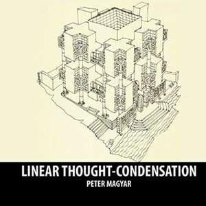 Linear Thought Condensation de Peter Maygar