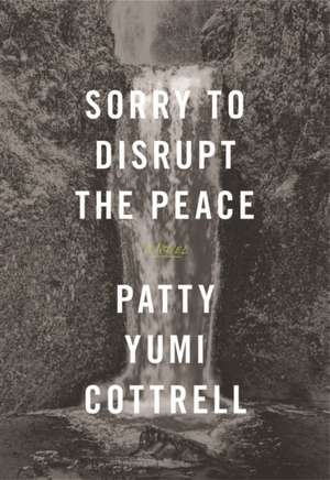 Sorry to Disrupt the Peace de Patty Yumi Cottrell