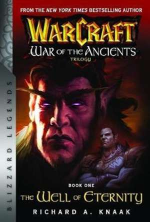WarCraft: War of The Ancients Book one de Richard A. Knaak
