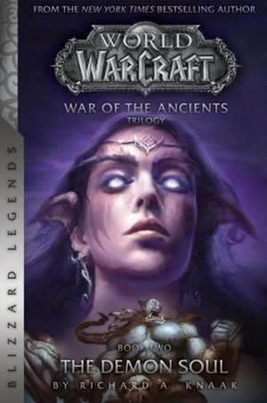 WarCraft: War of The Ancients Book Two: The Demon Soul