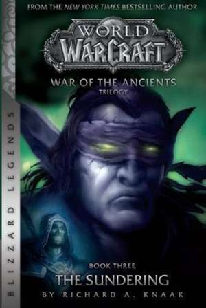 WarCraft: War of The Ancients Book Three de Richard A. Knaak
