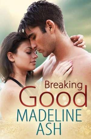 Breaking Good de Madeline Ash