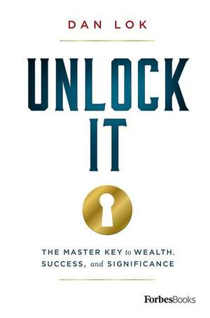 Unlock It!: The Master Key to Wealth, Success, and Significance imagine