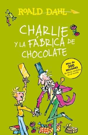 Charlie y La Fabrica de Chocolate / Charlie and the Chocolate Factory de Roald Dahl