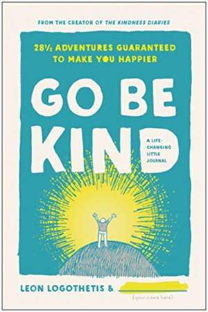 Go Be Kind de Leon Logothetis