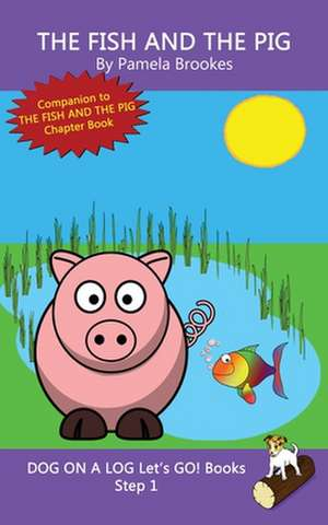 The Fish And The Pig de Pamela Brookes