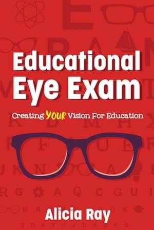 Educational Eye Exam de Alicia Ray
