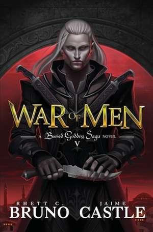 War of Men: Buried Goddess Saga Book 5 de Rhett C. Bruno