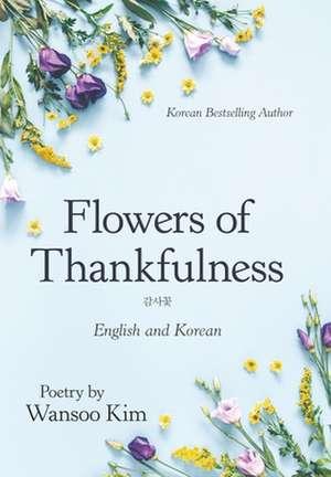 Flowers of Thankfulness de Wansoo Kim
