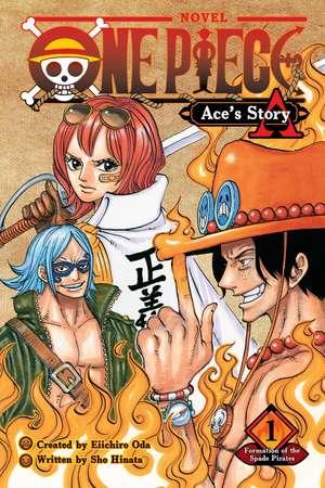 One Piece: Ace's Story, Vol. 1: Formation of the Spade Pirates de Eiichiro Oda