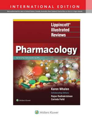 Lippincott Illustrated Reviews: Pharmacology: Lippincott Farmacologie de Karen Whalen PharmD, BCPS