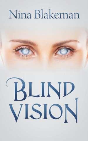 Blind Vision de Nina Blakeman