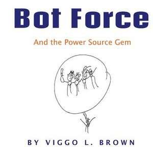 Bot Force de Brown, Viggo L.