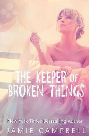 The Keeper of Broken Things de Jamie Campbell