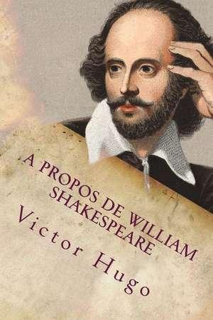 A Propos de William Shakespeare de Victor Hugo