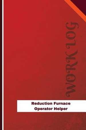 Reduction Furnace Operator Helper Work Log de Logs, Orange