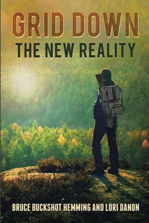 Grid Down the New Reality de Bruce Buckshot Hemming