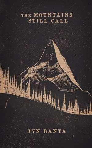 The Mountains Still Call de Banta, Jyn