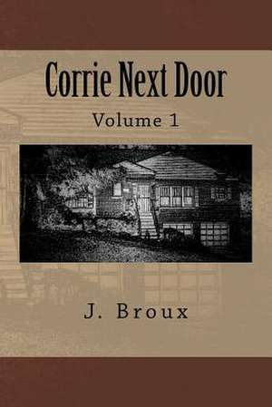 Corrie Next Door de Broux, J.