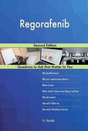 Regorafenib; Second Edition de Blokdijk, G. J.