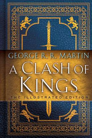 A Clash of Kings: The Illustrated Edition de George R. R. Martin