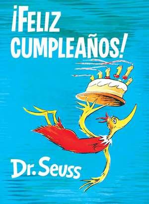 ¡feliz Cumpleaños! (Happy Birthday to You! Spanish Edition) de Dr. Seuss