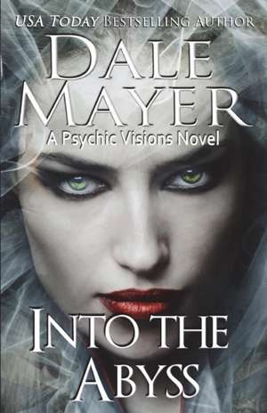 Into the Abyss de Dale Mayer Mayer