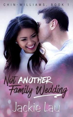 Not Another Family Wedding de Jackie Lau