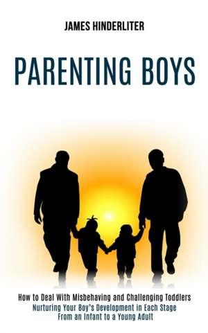 Parenting Boys de James Hinderliter