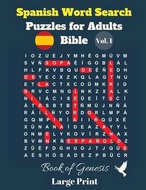 Spanish Word Search Puzzles For Adults: Bible Vol. 1 Book of Genesis, Large Print de  Pupiletras Publicación