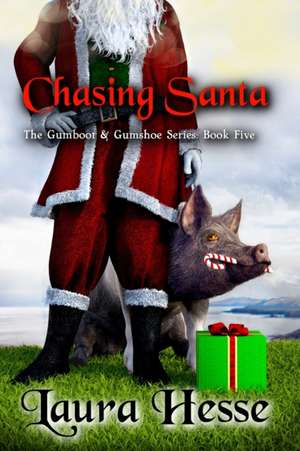 Chasing Santa de Laura Hesse