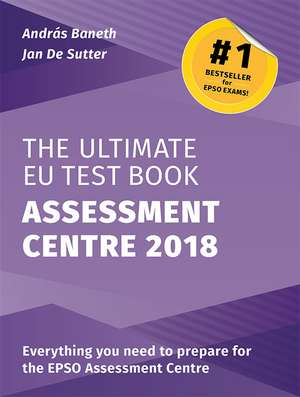 The Ultimate EU Test Book Assessment Centre 2018 de András BANETH