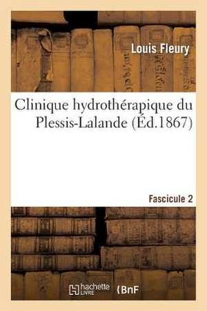 Clinique Hydrotherapique Du Plessis-Lalande. Fascicule 2