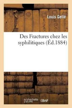 Des Fractures Chez Les Syphilitiques
