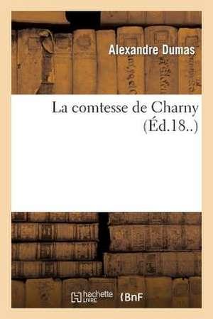 La Comtesse de Charny de Alexandre Dumas