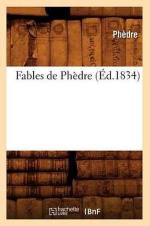 Fables de Phedre (Ed.1834) de  Phedre