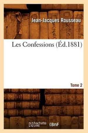 Les Confessions. Tome 2 de Jean Jacques Rousseau