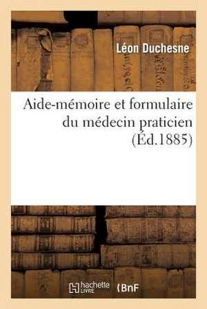Aide-Memoire Et Formulaire Du Medecin Praticien