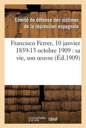 Francisco Ferrer, 10 Janvier 1859-13 Octobre 1909