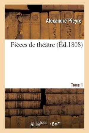 Pieces de Theatre. Tome 1