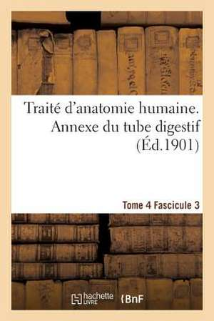Traite D'Anatomie Humaine. Tome 4. Fascicule 3