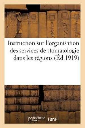 Instruction Sur L'Organisation Des Services de Stomatologie Dans Les Regions