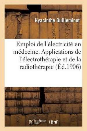 Guide Pour L'Emploi de L'Electricite En Medecine