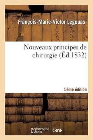 Nouveaux Principes de Chirurgie 5e Edition