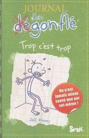 Journal D'Un Degonfle Trop C'Est Trop:  Suivi de, Fragments de Jeff Kinney