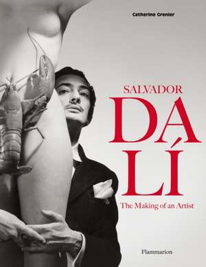 Salvador Dali:  The Making of an Artist de Catherine Grenier