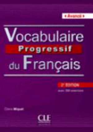 Vocabulaire Progressive Du Francais Niveau Avance:  Competences B2/C1 [With CD (Audio)]