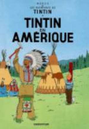 Les Aventures de Tintin. Tintin en Amerique de  Herge