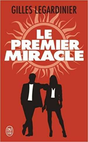 Le premier miracle de Gilles Legardinier